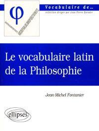 Le vocabulaire latin de la philosophie : de Cicéron à Heidegger