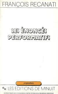 Les énoncés performatifs : contribution à la pragmatique
