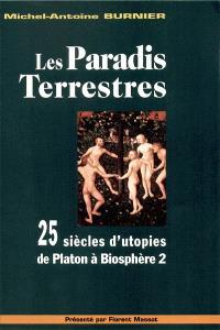 Les paradis terrestres : 25 siècles d'utopies de Platon à Biosphère 2