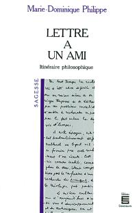 Lettre à un ami : itinéraire philosophique