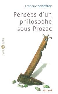 Pensées d'un philosophe sous Prozac