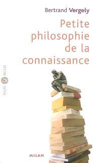 Petite philosophie de la connaissance