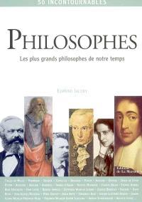 Philosophes : les plus grands philosophes de notre temps