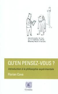 Qu'en pensez-vous ? : introduction à la philosophie expérimentale