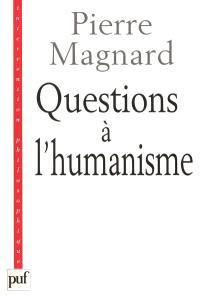 Questions à l'humanisme