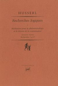 Recherches logiques. Volume 2-1, Recherches pour la phénoménologie et la théorie de la connaissance : première partie, recherches I et II