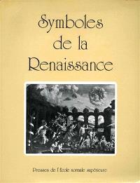 Symboles de la Renaissance. Volume 1