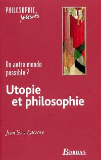 Utopie et philosophie : un autre monde possible ?