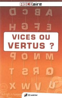 Vices ou vertus ?
