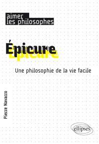 Epicure : une philosophie de la vie facile