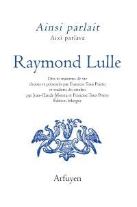 Ainsi parlait Raymond Lulle = Aixi parlava Raymond Lulle