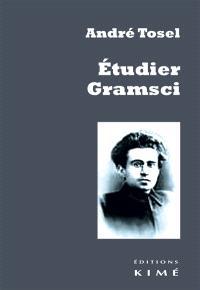Etudier Gramsci : pour une critique continue de la révolution passive capitaliste
