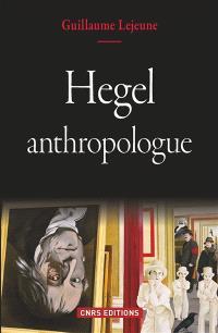 Hegel, anthropologue