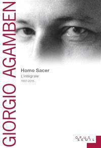 Homo sacer : l'intégrale : 1997-2015