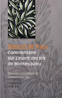 Oeuvres complètes. Volume 7, Commentaire sur l'Esprit des lois de Montesquieu. Suivi de Observations de Condorcet sur le vingt-neuvième livre de l'Esprit des lois