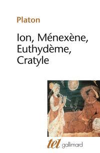 Ion; Ménexène; Euthydème
