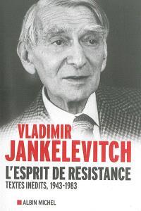 L'esprit de résistance : textes inédits, 1943-1983