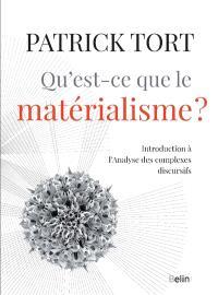 Qu'est-ce que le matérialisme ? : introduction à l'analyse des complexes discursifs