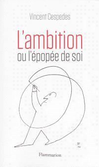L'ambition ou L'épopée de soi