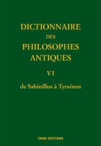 Dictionnaire des philosophes antiques. Volume 6, De Sabinillus à Tyrsénos