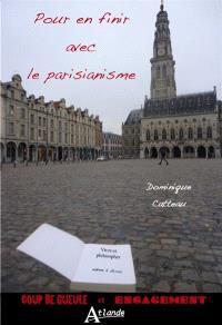 Pour en finir avec le parisianisme : vivre et philosopher, même à Arras