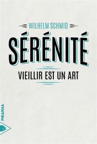 Sérénité : vieillir est un art