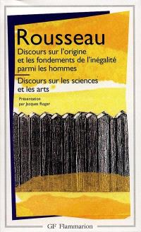 Discours sur l'origine et les fondements de l'inégalité parmi les hommes; Discours sur les sciences et les arts