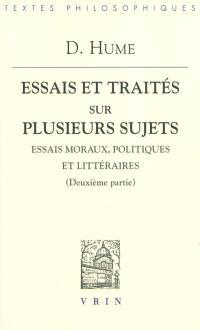 Essais et traités sur plusieurs sujets. Volume 2, Essais moraux, politiques et littéraires : deuxième partie