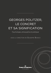 Georges Politzer, le concret et sa signification : psychologie, philosophie et politique