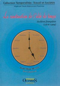 La construction de l'idée de temps : archives françaises (1876-1909) : petite anthologie pour servir à l'étude des temps et des temporalités en sciences humaines et sociales