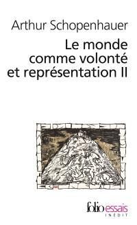 Le monde comme volonté et représentation. Volume 2
