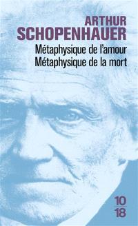 Métaphysique de l'amour : métaphysique de la mort