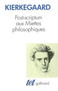 Post-scriptum aux Miettes philosophiques