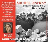 Contre-histoire de la philosophie. Volume 22, De Guy Debord à Raoul Vaneigem