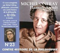 Contre-histoire de la philosophie. Volume 23, Hannah Arendt, la pensée post-nazie (1)