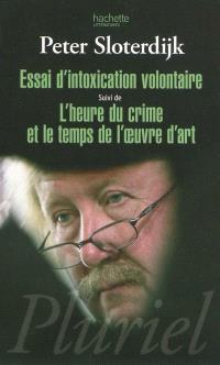 Essai d'intoxication volontaire; Suivi de L'heure du crime et le temps de l'oeuvre d'art