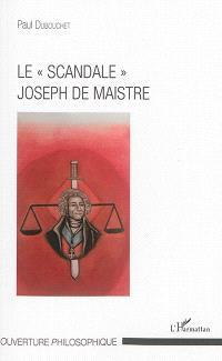 Le scandale Joseph de Maistre