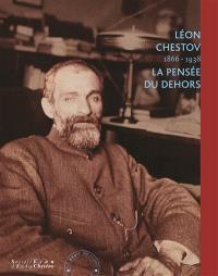 Léon Chestov, 1866-1938 : la pensée du dehors