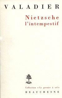 Nietzsche l'intempestif