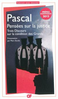 Pensées sur la justice et quelques autres sujets; Trois discours sur la condition des grands