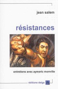 Résistances : entretiens avec Aymeric Monville