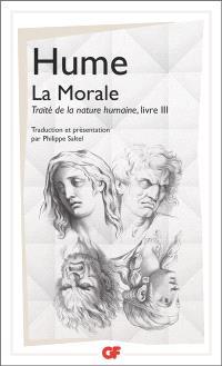 Traité de la nature humaine. Volume 3, La morale