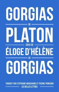 Gorgias. Suivi de Eloge d'Hélène