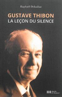 Gustave Thibon, la leçon du silence