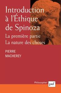 Introduction à l'éthique de Spinoza, La première partie, la nature des choses