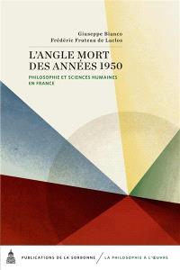 L'angle mort des années 1950 : philosophie et sciences humaines en France