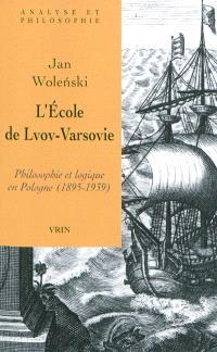 L'école de Lvov-Varsovie : philosophie et logique en Pologne (1895-1939)