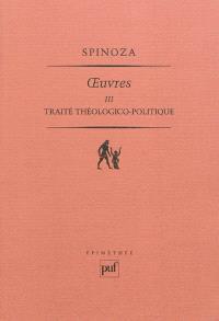 Oeuvres. Volume 3, Traité théologico-politique
