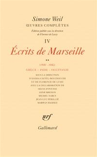 Oeuvres complètes, Volume 4, Ecrits de Marseille. Volume 2, 1941-1942 : Grèce, Inde, Occitanie