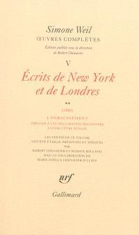 Oeuvres complètes, Volume 5, Ecrits de New York et de Londres. Volume 2, L'enracinement : prélude à une déclaration des devoirs envers l'être humain (1943)